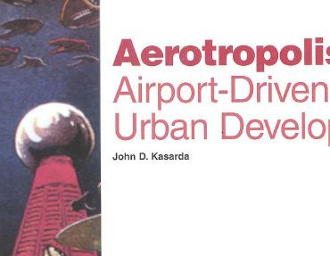 25_AerotropolisAirportDrivenUrbanDevelopment